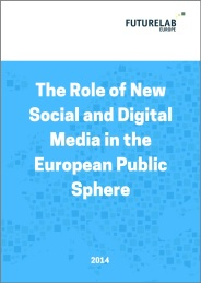 futurelab-europe_the-role-of-new-social-and-digital-media-in-the-european-public-sphere_2014
